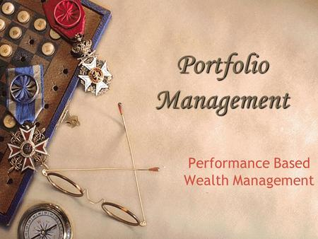 Portfolio Management Performance Based Wealth Management.