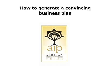 How to generate a convincing business plan. Seeking the 'AHA' moment! The search for the ultimate idea is the search for the ever elusive 'AHA' moment.
