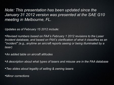 Note: This presentation has been updated since the January 31 2012 version was presented at the SAE G10 meeting in Melbourne, FL. Updates as of February.