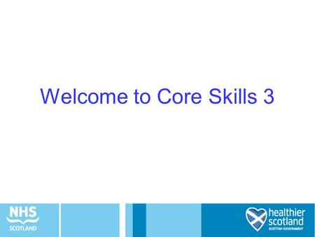 Welcome to Core Skills 3. Objectives of the day Understand Systems and Processes –Process Mapping –Value Stream Mapping –Flow Understand the purpose,