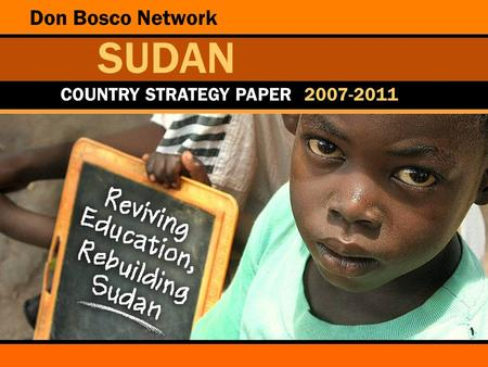 Don Bosco Network SUDAN COUNTRY STRATEGY PAPER 2007-2011.