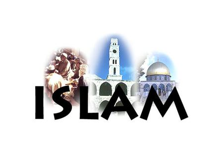 Islam In A.D. 622, a new religion called Islam arose in Arabia