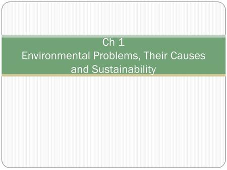 Ch 1 Environmental Problems, Their Causes and Sustainability.