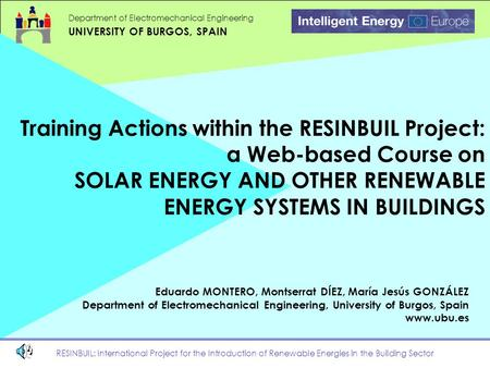 RESINBUIL: International Project for the Introduction of Renewable Energies in the Building Sector Department of Electromechanical Engineering UNIVERSITY.