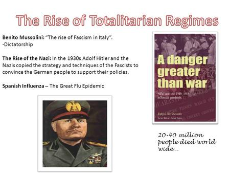 "Benito Mussolini: ""The rise of Fascism in Italy"". -Dictatorship The Rise of the Nazi: In the 1930s Adolf Hitler and the Nazis copied the strategy and techniques."