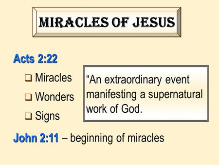 "Miracles of Jesus Acts 2:22 Miracles Wonders ""An extraordinary event"