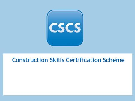 Construction Skills Certification Scheme. Provisional Card Never held a CSCS card previously Pass an Operatives HS&E Test Apply for the Provisional Card.