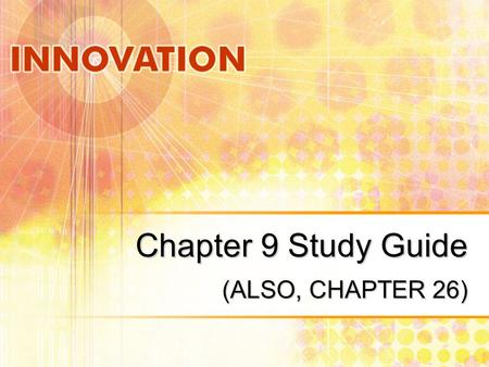 Chapter 9 Study Guide (ALSO, CHAPTER 26).