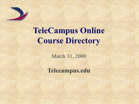 1 TeleCampus Online Course Directory March 31, 2000 Telecampus.edu.