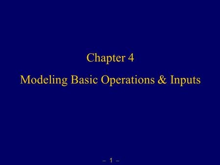 Modeling Basic Operations & Inputs