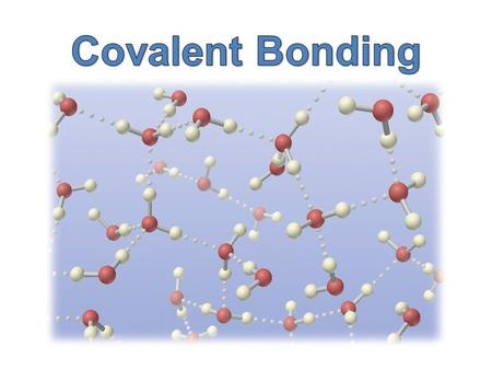 Covalent bonding results when electrons are shared between non-metal atoms to form a molecule.