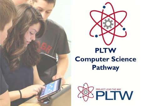 PLTW Computer Science Pathway. WHY CS IN ALL GRADES? Why?