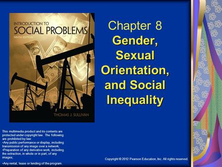Copyright © 2012 Pearson Education, Inc. All rights reserved. Gender, Sexual Orientation, and Social Inequality Chapter 8 Gender, Sexual Orientation, and.