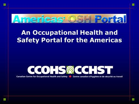 An Occupational Health and Safety Portal for the Americas.