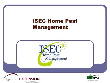 ISEC Home Pest Management. What is ISEC? ISEC stands for the 4 steps in getting rid of pests in your home: I is for Identify S is for Sanitize E is for.