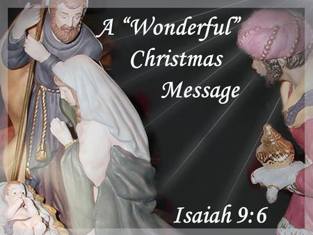 "A ""Wonderful"" Christmas Message Isaiah 9:6"