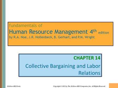 14-1 McGraw-Hill/IrwinCopyright © 2011 by The McGraw-Hill Companies, Inc. All Rights Reserved. fundamentals of Human Resource Management 4 th edition by.