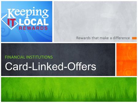 Rewards that make a difference FINANCIAL INSTITUTIONS Card-Linked-Offers.