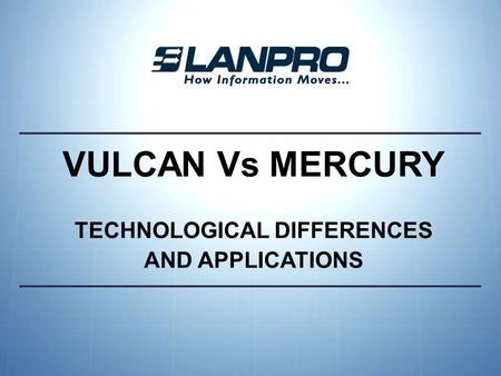 VULCAN Vs MERCURY TECHNOLOGICAL DIFFERENCES AND APPLICATIONS.