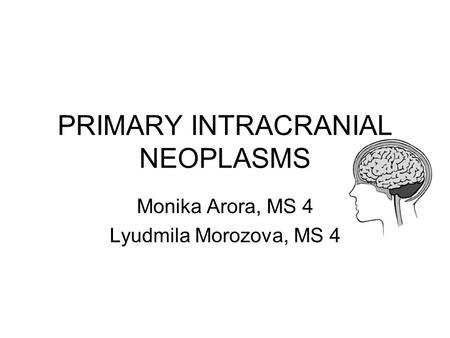 PRIMARY INTRACRANIAL NEOPLASMS