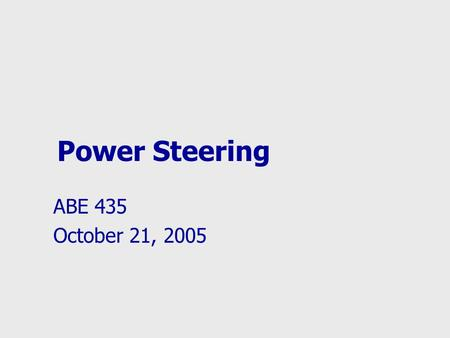 Power Steering ABE 435 October 21, 2005. Ackerman Geometry Basic layout for passenger cars, trucks, and ag tractors δ o = outer steering angle and δ i.
