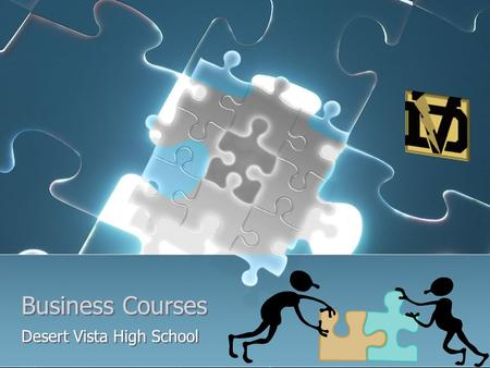 Business Courses Business Courses Desert Vista High School.