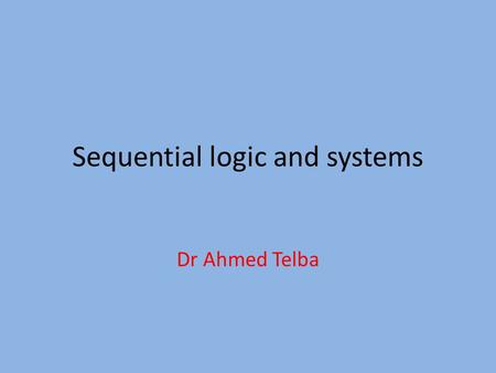 Sequential logic and systems Dr Ahmed Telba. RS Flip Flop.
