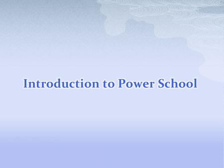  To obtain a basic understanding of Power School: Power School vs Power Teacher Searching Log Entries Alerts Student Screens Support  Next Step Gather.