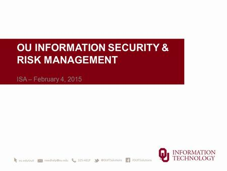 OU INFORMATION SECURITY & RISK MANAGEMENT ISA – February 4, 2015.