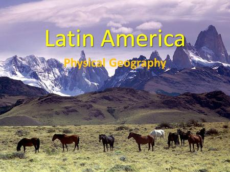 Latin America Physical Geography. This is Latin America. Latin America is NOT a continent. Latin America is NOT a country. Latin America IS a cultural.