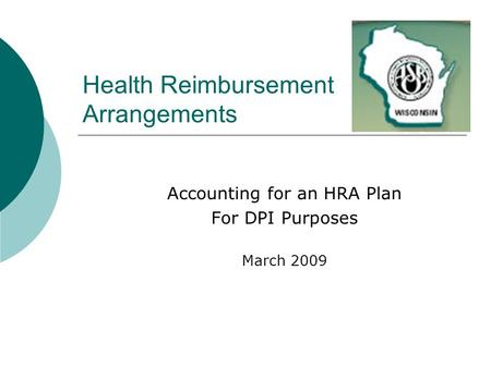 Health Reimbursement Arrangements Accounting for an HRA Plan For DPI Purposes March 2009.