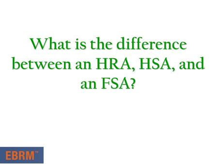 Fsa: The Difference Between Hsa And Fsa