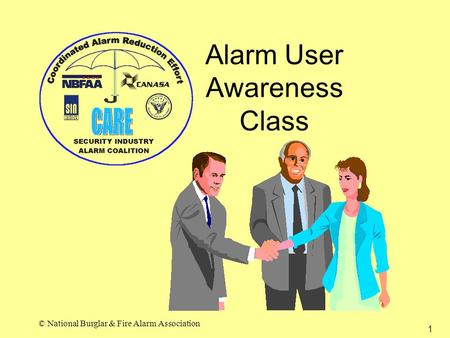1 © National Burglar & Fire Alarm Association Alarm User Awareness Class.