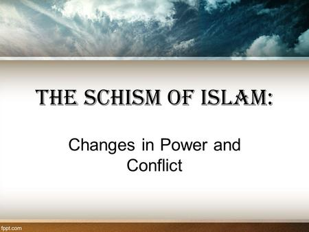 The Schism of Islam: Changes in Power and Conflict.