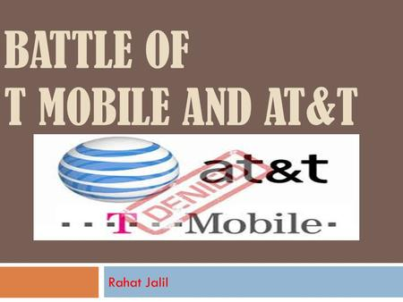 BATTLE OF T MOBILE AND AT&T Rahat Jalil. T-MOBILE INDIVIDUAL PLAN: $79.99  INCLUDES: Unlimited nationwide calling Unlimited domestic messages (text,