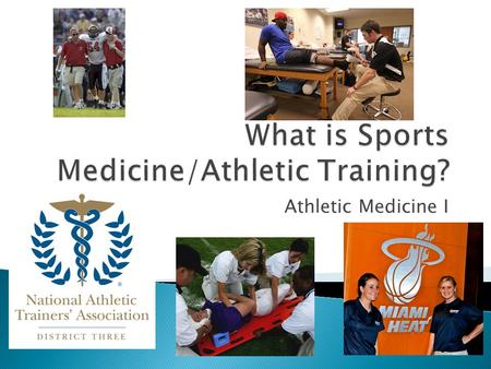 "Athletic Medicine I.  Sports Medicine refers generically to a broad field of health care related to physical activity and sport. ◦ ""…mulitdiciplinary,"
