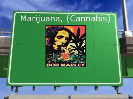 Marijuana, (Cannabis). Street names » Marijuana is also known as reefer, Pot, weed, grass, amp, 420, bong, kush, hash.