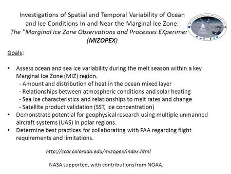 Investigations of Spatial and Temporal Variability of Ocean and Ice Conditions In and Near the Marginal Ice Zone: The Marginal Ice Zone Observations and.
