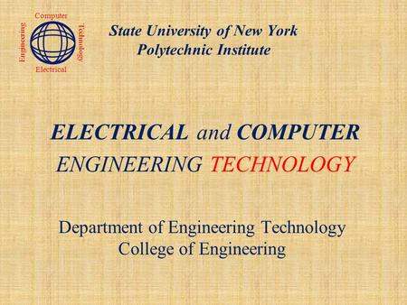 Department of Engineering Technology College of Engineering ELECTRICAL and COMPUTER ENGINEERING TECHNOLOGY Engineering Technology Computer Electrical State.