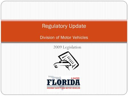 2009 Legislation Regulatory Update Division of Motor Vehicles.