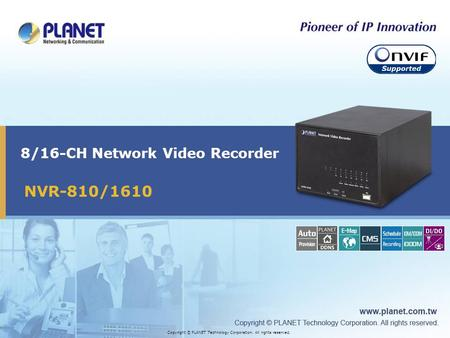 8/16-CH Network Video Recorder Copyright © PLANET Technology Corporation. All rights reserved. NVR-810/1610.
