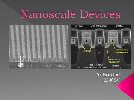 YoHan Kim 0540541.  Thin Film  Layer of material ranging from fractions of nanometer to several micro meters in thickness  Thin Film Process 