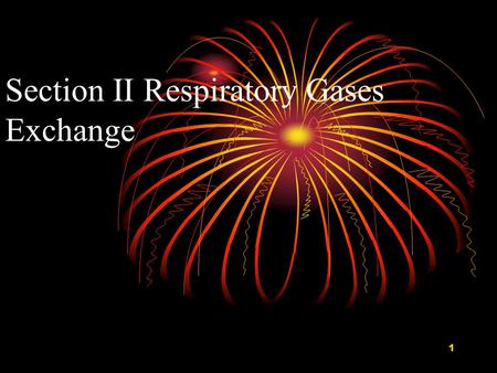 1 Section II Respiratory Gases Exchange 2 3 I Physical Principles of Gas Exchange.