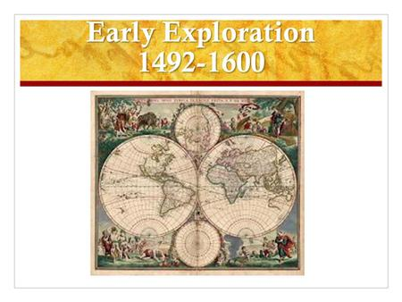 Early Exploration 1492-1600.