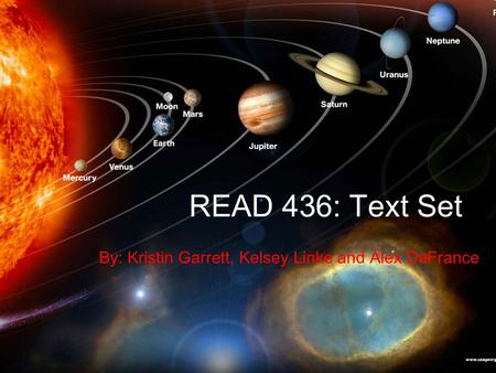 READ 436: Text Set By: Kristin Garrett, Kelsey Linke and Alex DeFrance.
