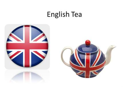 English Tea. Britain is a tea-drinking nation. Every day they drink 165 million cups and each year around 144 thousand tons of tea are imported.