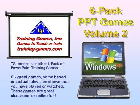 TGI presents another 6-Pack of PowerPoint Training Games. Six great games, some based on actual television shows that you have played or watched. These.