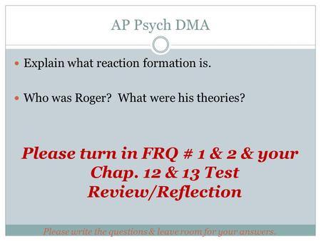 psychodynamic frq Ap psych frq's module 1: for the following scenario be sure to define and apply each of the terminology  psychodynamic, behavioral, humanistic, and trait.