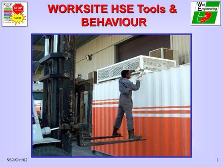 SS2/Oct/021 WORKSITE HSE Tools & BEHAVIOUR. SS2/Oct/022 4 A safe work place 4 A positive & happy workplace 4 To take care of one another 4 To Stop the.
