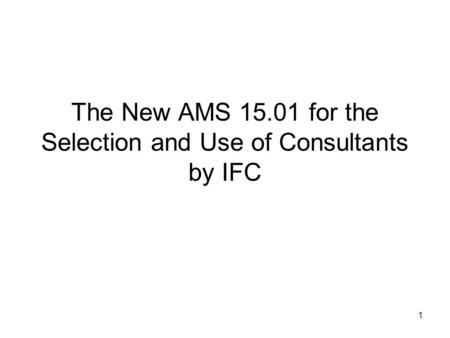 The New AMS for the Selection and Use of Consultants by IFC